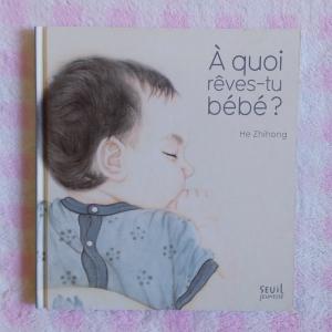 À quois rêves-tu bébê?